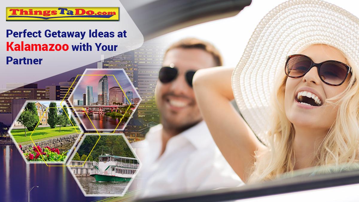Perfect Getaway Ideas at Kalamazoo with Your Partner