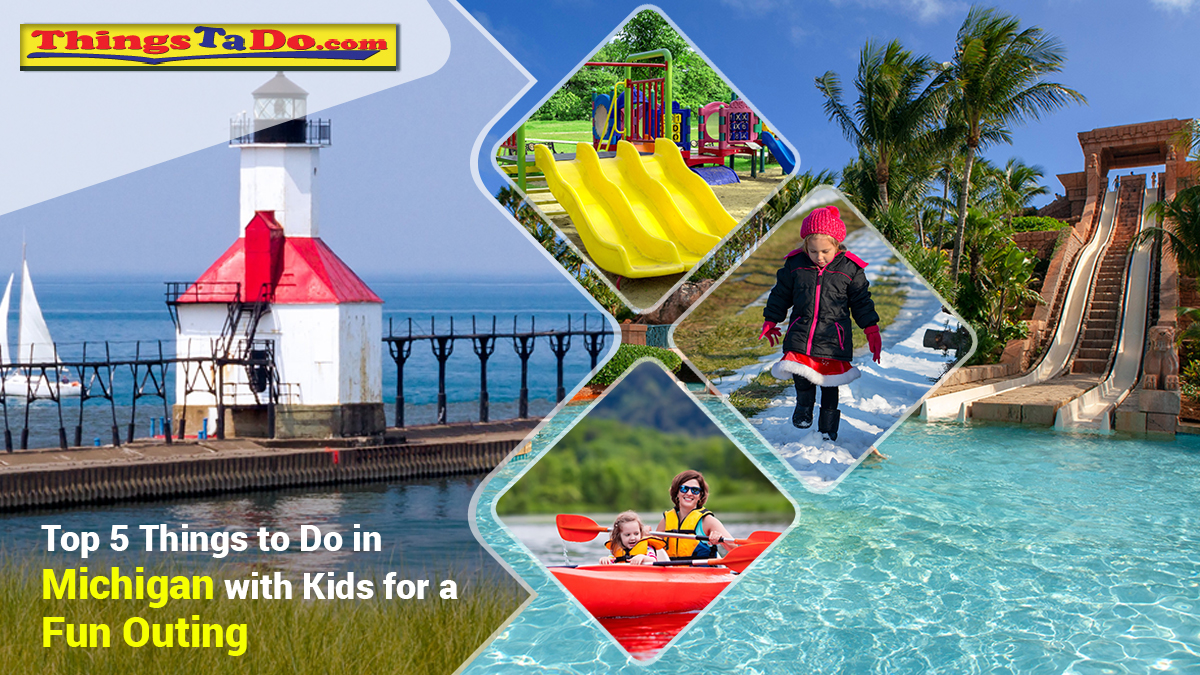 Top 5 Things to Do in Michigan with Kids for a Fun Outing