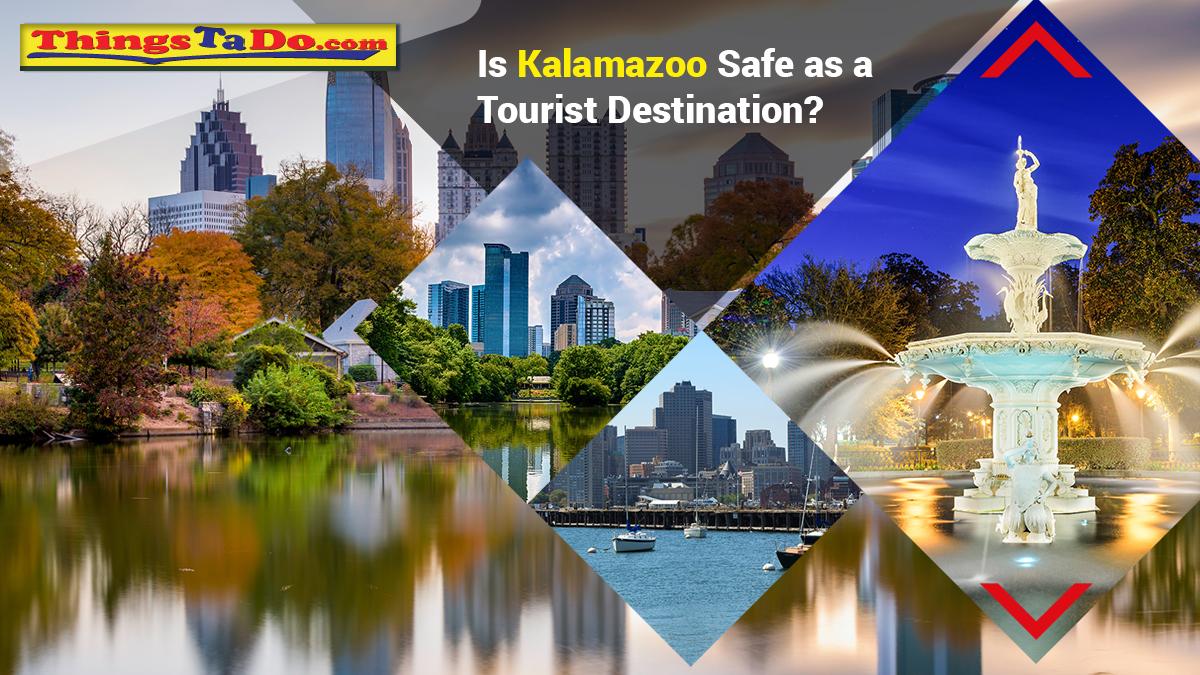 Is Kalamazoo Safe as a Tourist Destination?